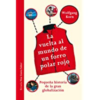 La vuelta al mundo de un forro polar rojo: Pequeña historia de la gran globalización (Las Tres Edades / Nos Gusta Saber)