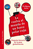 La Vuelta Al Mundo De Un Forro Polar Rojo.