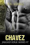 Chavez: Jagged Edge Series #7 (Alpha-male Romance)