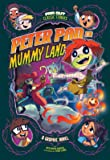 Peter Pan in Mummy Land: A Graphic Novel (Far Out Classic Stories)