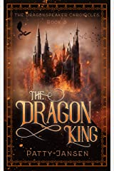 The Dragon King (Dragonspeaker Chronicles Book 3) Kindle Edition