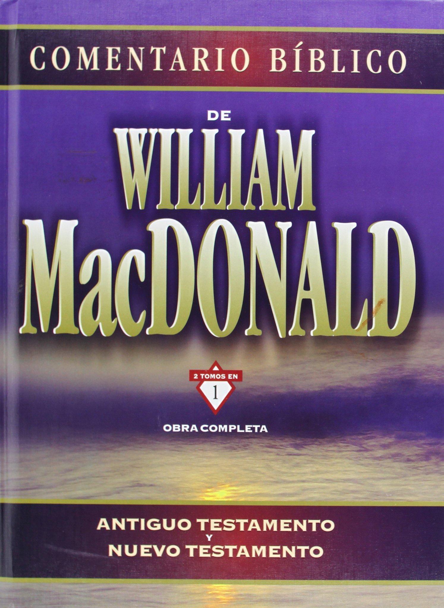 Comentario Biblico: Obra Completa (Antiguo Testamento / Nuevo Testamento) (Spanish  Edition): William MacDonald: 9788482674100: Amazon.com: Books