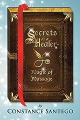 Secrets of a Healer - Magic of Massage Kindle Edition