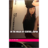 In the Wilds of Central Japan (English Edition)