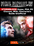 Final Fantasy XIV Stormblood Game, PS4, PC, Classes, Wiki, Characters, Guide Unofficial (English Edition)