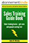 Sales Training Guide Book: Sales training basics - gets new salespeople  earning fast (Small Business Marketing Book Book 2) (English Edition)