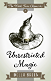 Unrestricted Magic (Witch Twin Chronicles Book 1)