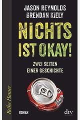 Nichts ist okay!: Zwei Seiten einer Geschichte Roman Paperback