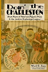 Doin' the Charleston: Black Roots of American Popular Music & the Jenkins Orphanage Legacy Kindle Edition