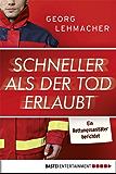 Schneller als der Tod erlaubt: Ein Rettungssanitäter berichtet (Lübbe Sachbuch)