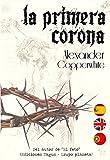 La primera corona (La historia que no conocías) La novela histórica que no esperabas