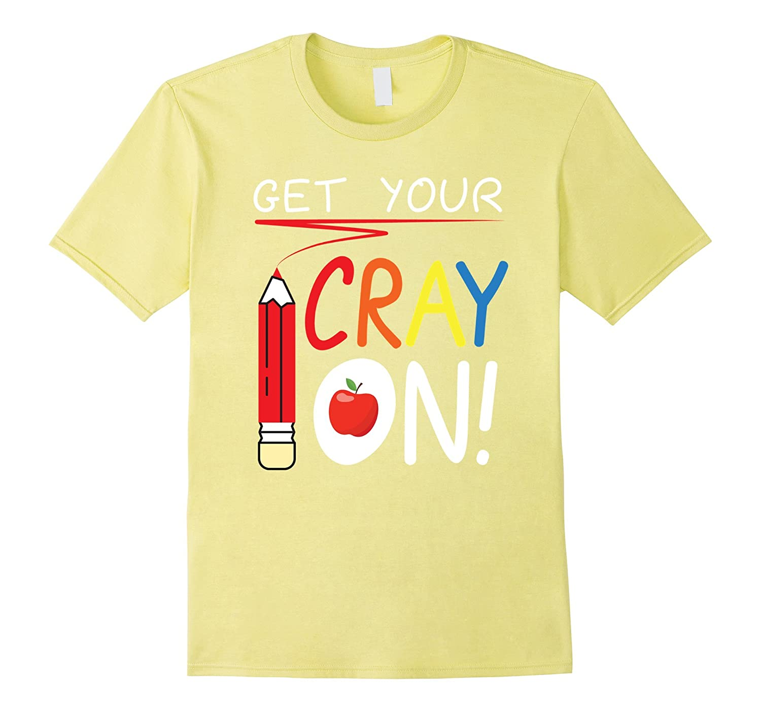 Get Your Cray On T-Shirt-FL