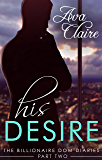 His Desire (The Billionaire Dom Diaries, Part Two)