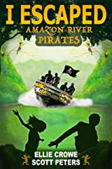 I Escaped Amazon River Pirates: Survival Stories For Kids Kindle Edition