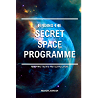 Finding the Secret Space Programme: Removing Truth's Protective Layers