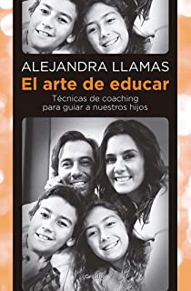 El arte de educar / Coaching Techniques to Guide Our Kids (Spanish Edition)