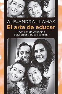 El arte de educar / Coaching Techniques to Guide Our Kids (Spanish Edition)