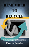 Remember to Recycle: Psychological Suspense (The Agents of the Nevermind Book 2)