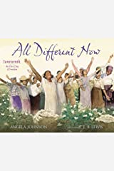 All Different Now: Juneteenth, the First Day of Freedom Kindle Edition