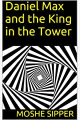 Daniel Max and the King in the Tower Kindle Edition