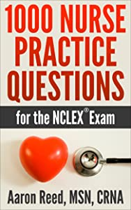 1000 Nurse Practice Questions for the NCLEX Exam