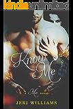 Know Me: A 'Me' Novel (Book 3) (A 'Me' Series)