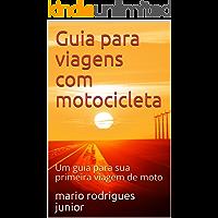 Guia para viagens com motocicleta: Um guia para sua primeira viagem de moto