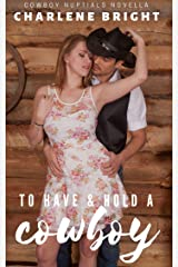 To Have and Hold a Cowboy (Cowboy Nuptials Book 1) Kindle Edition