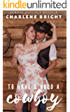 To Have and Hold a Cowboy (Cowboy Nuptials Book 1)
