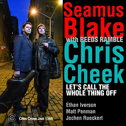 Seamus Blake and Chris Cheek - Let's Call The Whole Thing Off  cover