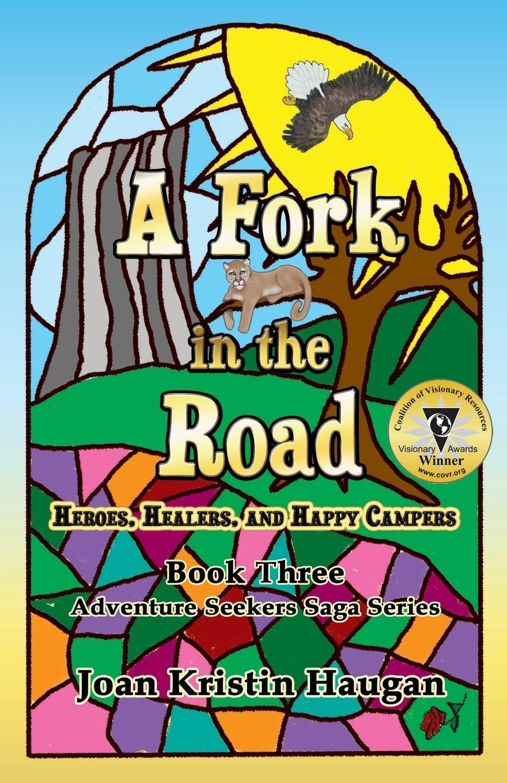 Read Online A Fork in the Road: Heroes, Healers, and Happy Campers (Adventure Seekers Saga) PDF