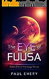 The Eye of Fuusa (The Maya Series Book 1)