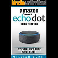 Amazon Echo Dot 3rd Generation: Essential User Guide 2020 Edition (English Edition)