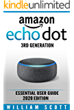 Amazon Echo Dot 3rd Generation: Essential User Guide 2020 Edition
