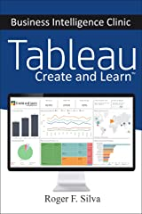 Tableau - Business Intelligence Clinic: Create and Learn Kindle Edition