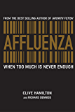 Affluenza: When too much is never enough (English Edition)
