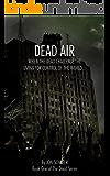 Dead Air (Book One of The Dead Series)