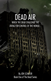Dead Air: Book One of The Dead Series