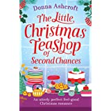 The Little Christmas Teashop of Second Chances: An utterly perfect feel good Christmas romance (Castle Cove Series Book 2)