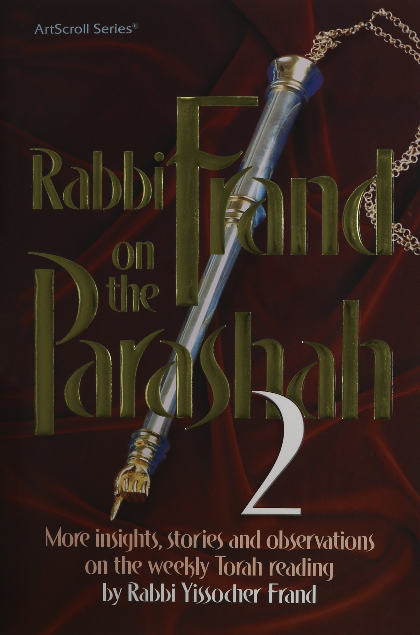 Rabbi Frand on the Parashah: Insights, Stories, and Observations by Rabbi Yissocher Frand on the Weekly Torah Reading pdf