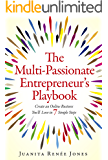 The Multi-Passionate Entrepreneur's Playbook: Create an Online Business You'll Love in 7 Simple Steps