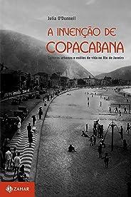 A invenção de Copacabana: Culturas urbanas e estilos de vida no Rio de Janeiro (1890-1940) (Antropologia Social)