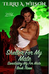 Shelter For My Mate: Sassy Ever After (Sanctuary for My Mate Book 3) Kindle Edition