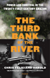 The Third Bank of the River: Power and Survival in the Twenty-First-Century Amazon