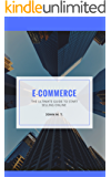 E-commerce: The ultimate guide to start your online business (English Edition)