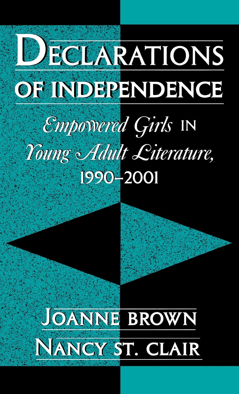 Declarations of Independence: Empowered Girls in Young Adult Literature, 1990-2001 pdf