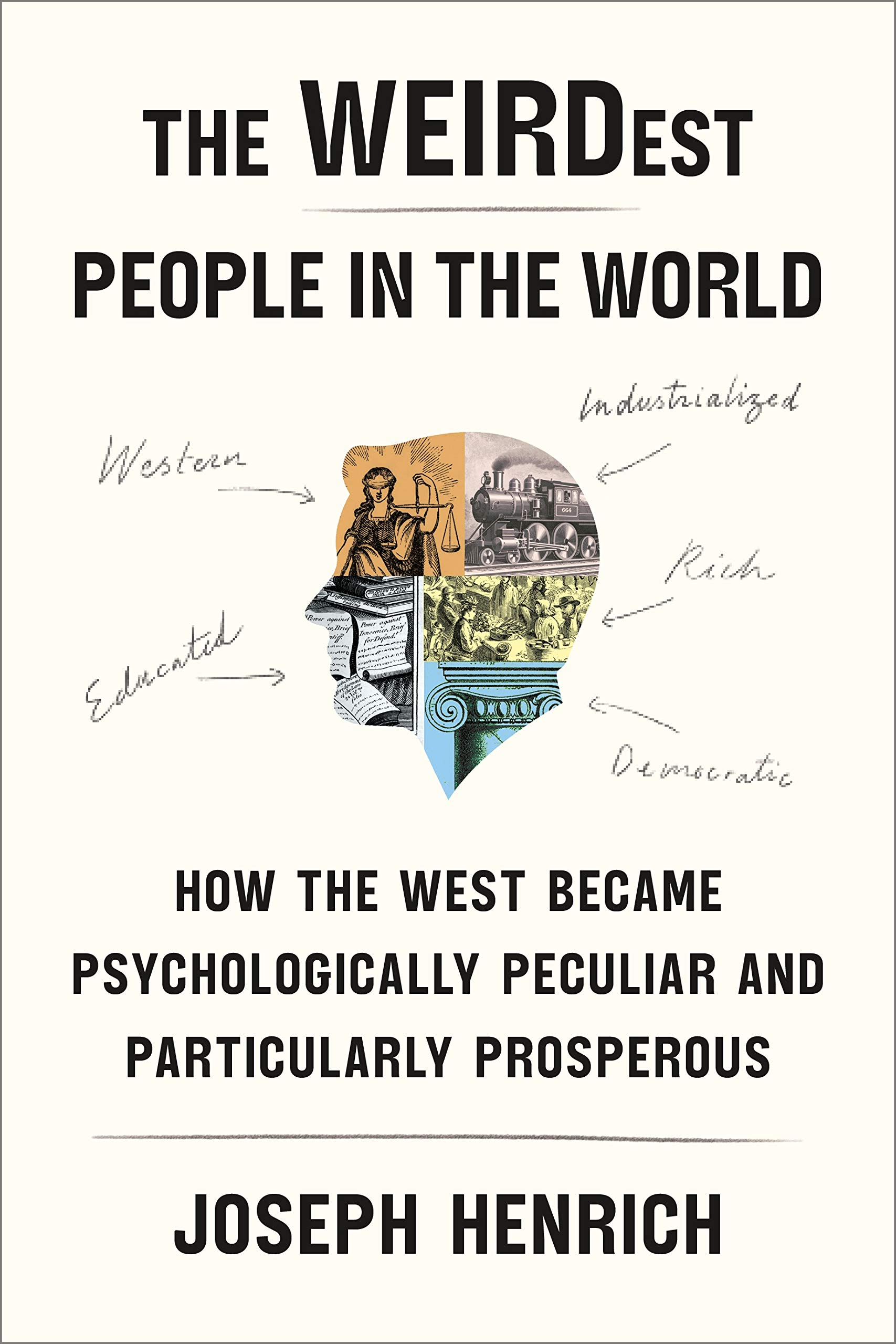 The Weirdest People in the World: How the West Became Psychologically  Peculiar and Particularly Prosperous: Amazon.es: Henrich, Joseph: Libros en  idiomas extranjeros