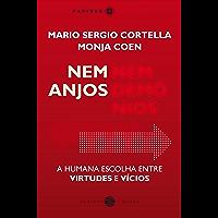 Nem anjos nem demônios: A humana escolha entre virtudes e vícios (Papirus Debates) (Portuguese Edition)