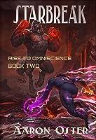 Starbreak (Rise To Omniscience Book 2) (English