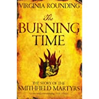 The Burning Time: The Story of the Smithfield Martyrs